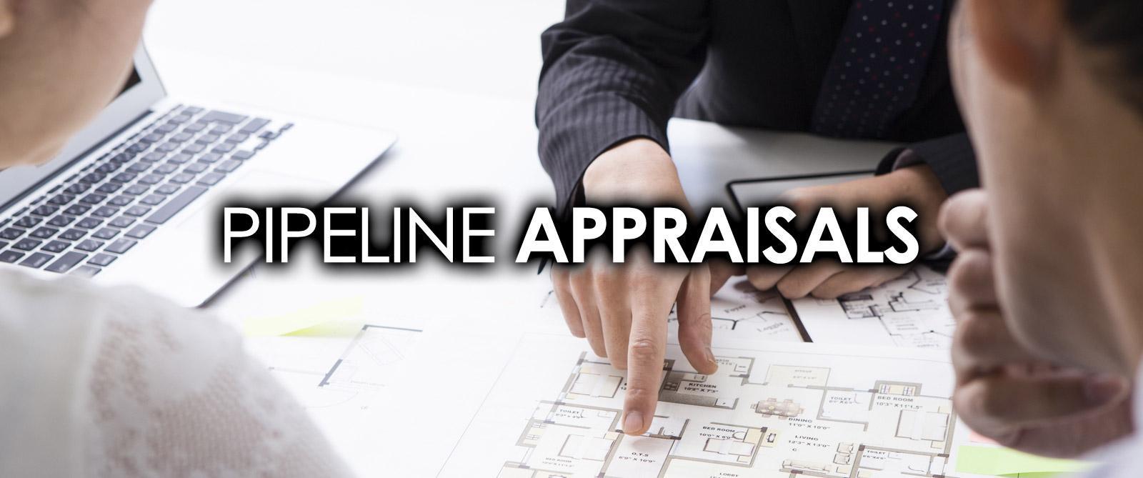 pipeline appraisals
